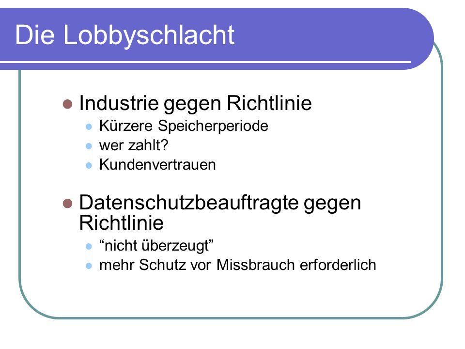 Die Lobbyschlacht Industrie gegen Richtlinie Kürzere Speicherperiode wer zahlt.