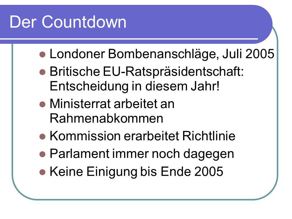 Der Countdown Londoner Bombenanschläge, Juli 2005 Britische EU-Ratspräsidentschaft: Entscheidung in diesem Jahr.
