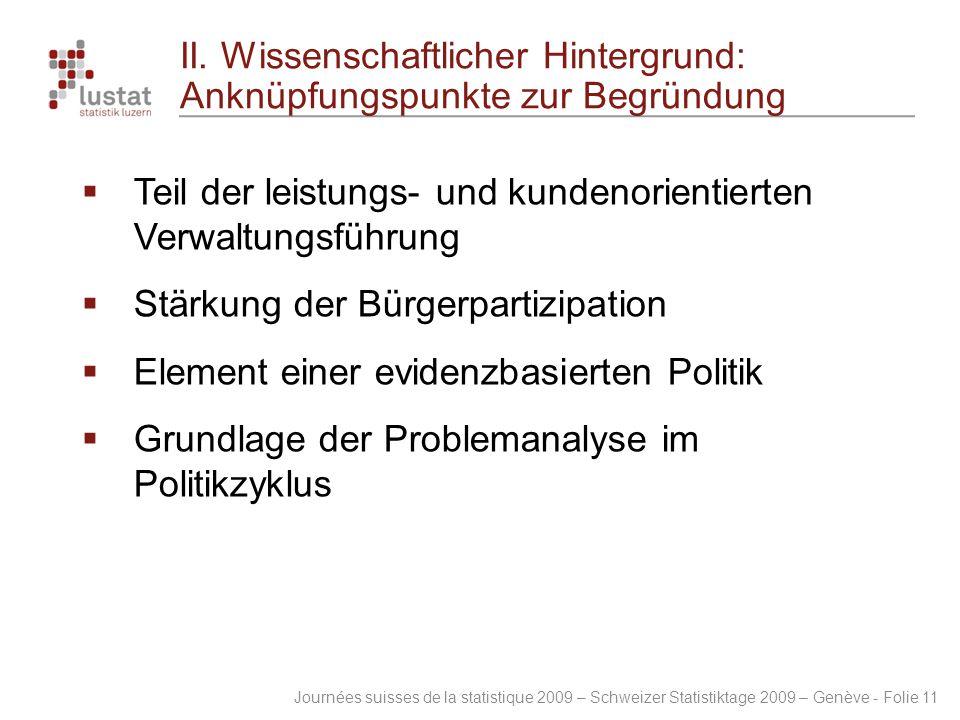 Journées suisses de la statistique 2009 – Schweizer Statistiktage 2009 – Genève - Folie 11 II. Wissenschaftlicher Hintergrund: Anknüpfungspunkte zur B