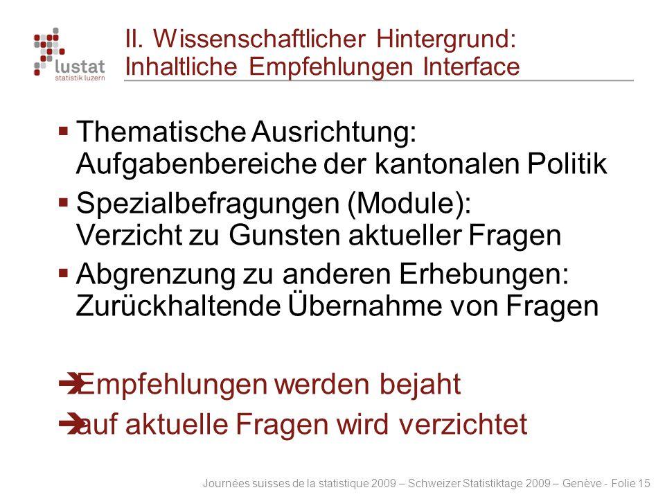 Journées suisses de la statistique 2009 – Schweizer Statistiktage 2009 – Genève - Folie 15 II. Wissenschaftlicher Hintergrund: Inhaltliche Empfehlunge