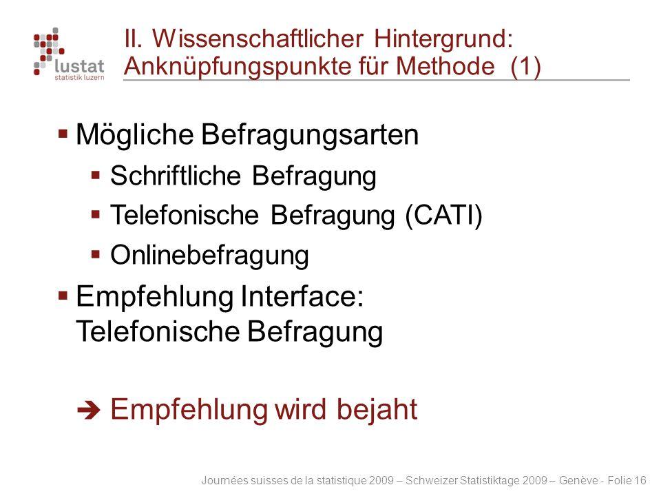 Journées suisses de la statistique 2009 – Schweizer Statistiktage 2009 – Genève - Folie 16 II. Wissenschaftlicher Hintergrund: Anknüpfungspunkte für M