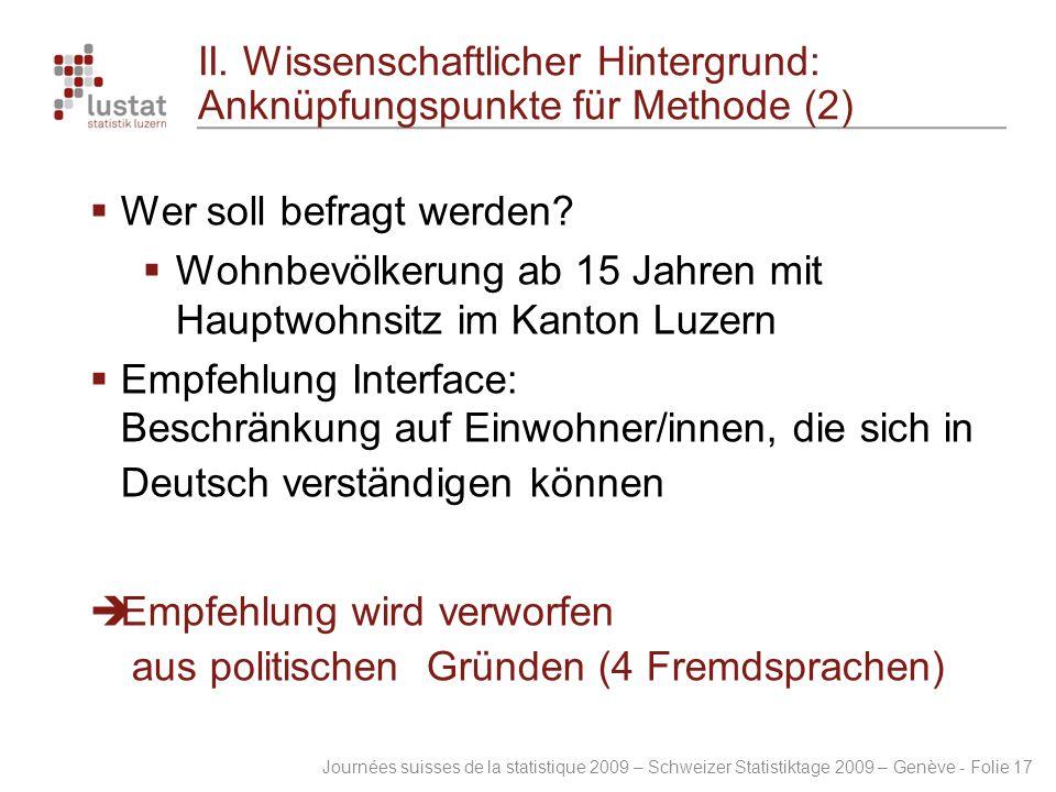 Journées suisses de la statistique 2009 – Schweizer Statistiktage 2009 – Genève - Folie 17 II. Wissenschaftlicher Hintergrund: Anknüpfungspunkte für M