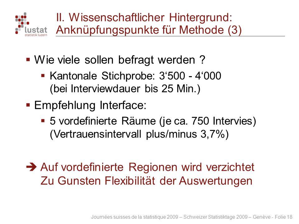 Journées suisses de la statistique 2009 – Schweizer Statistiktage 2009 – Genève - Folie 18 II. Wissenschaftlicher Hintergrund: Anknüpfungspunkte für M