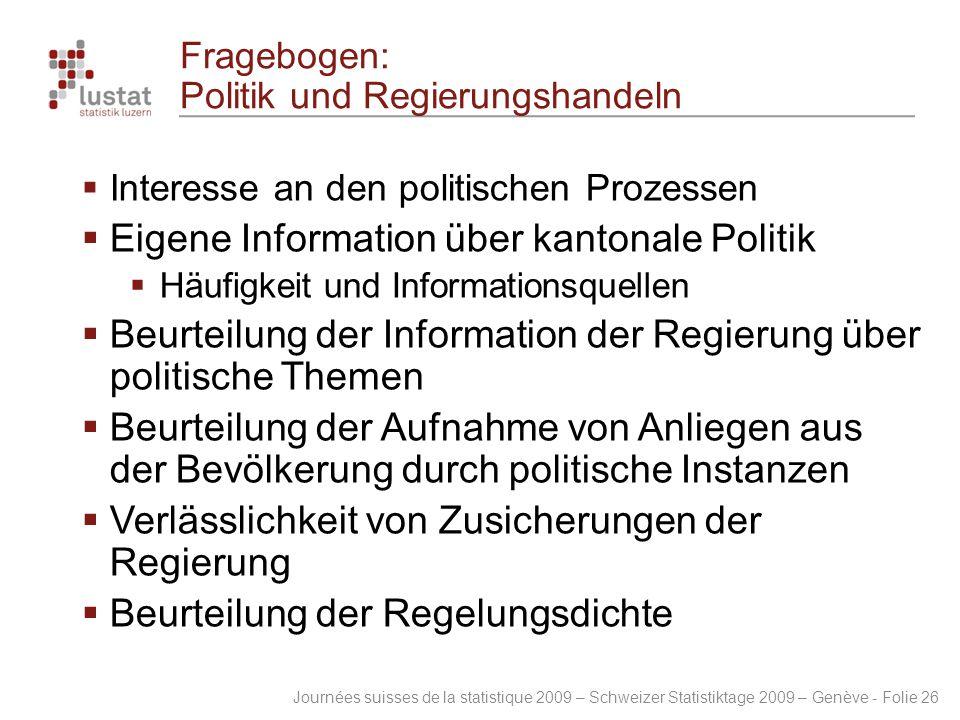 Journées suisses de la statistique 2009 – Schweizer Statistiktage 2009 – Genève - Folie 26 Fragebogen: Politik und Regierungshandeln  Interesse an de