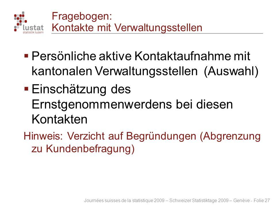 Journées suisses de la statistique 2009 – Schweizer Statistiktage 2009 – Genève - Folie 27 Fragebogen: Kontakte mit Verwaltungsstellen  Persönliche a