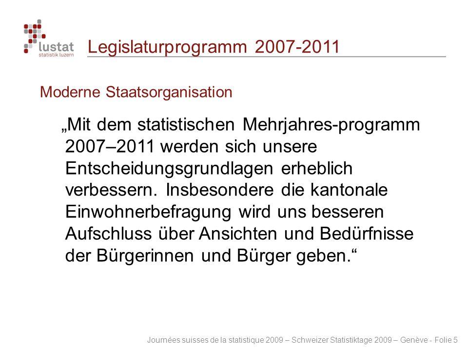 "Journées suisses de la statistique 2009 – Schweizer Statistiktage 2009 – Genève - Folie 5 Legislaturprogramm 2007-2011 Moderne Staatsorganisation ""Mit"