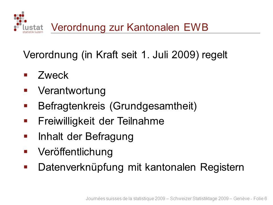 Journées suisses de la statistique 2009 – Schweizer Statistiktage 2009 – Genève - Folie 6 Verordnung zur Kantonalen EWB Verordnung (in Kraft seit 1. J