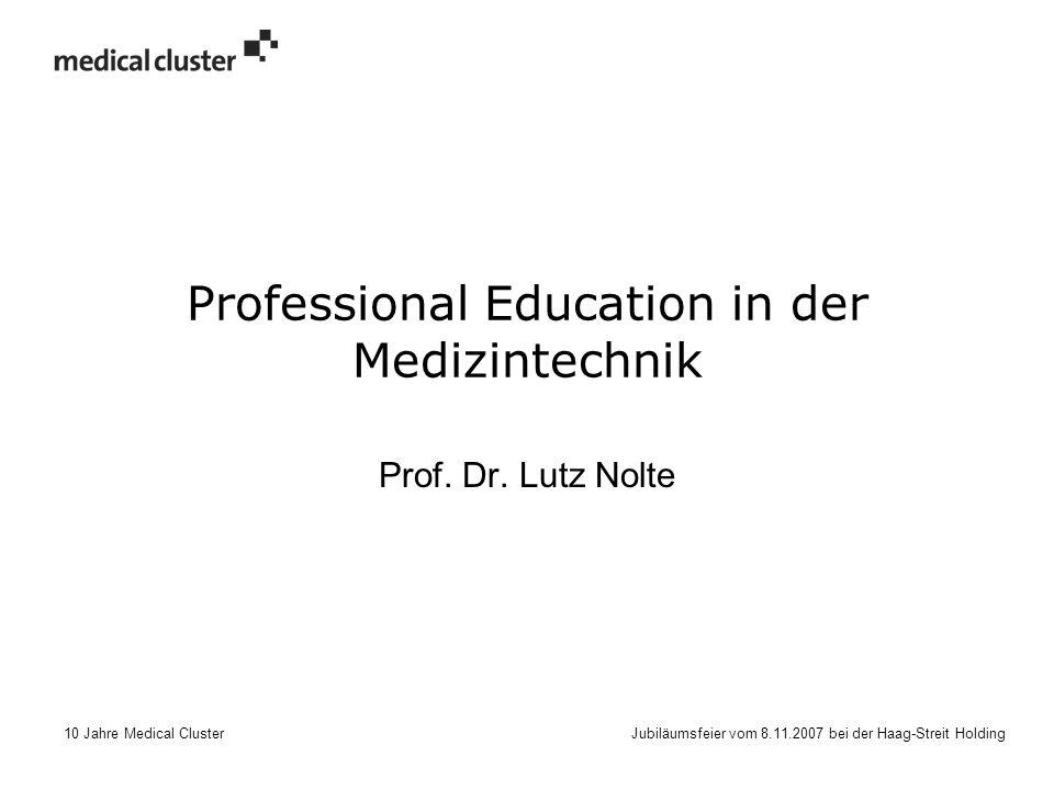 10 Jahre Medical Cluster Jubiläumsfeier vom 8.11.2007 bei der Haag-Streit Holding Professional Education in der Medizintechnik Prof.
