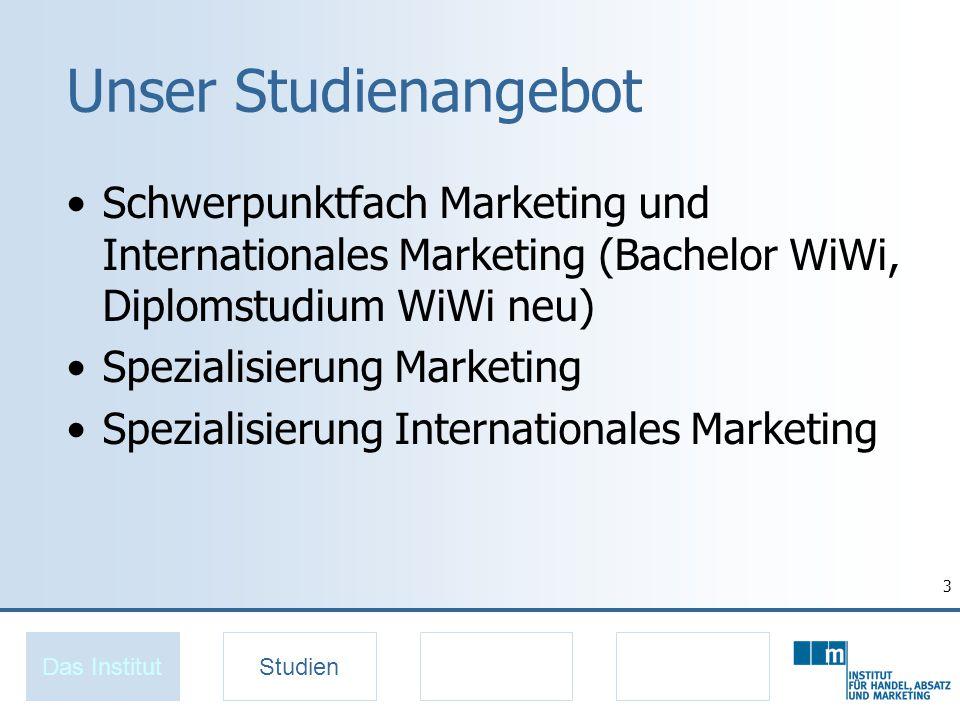 3 Unser Studienangebot Schwerpunktfach Marketing und Internationales Marketing (Bachelor WiWi, Diplomstudium WiWi neu) Spezialisierung Marketing Spezialisierung Internationales Marketing Das InstitutStudien