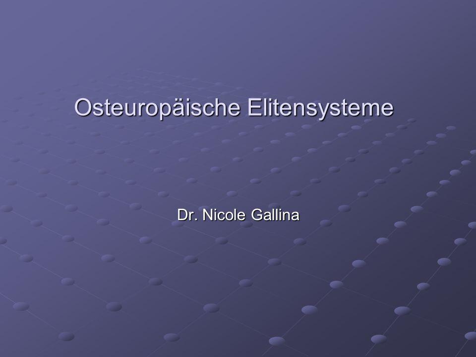 Osteuropäische Elitensysteme Dr. Nicole Gallina