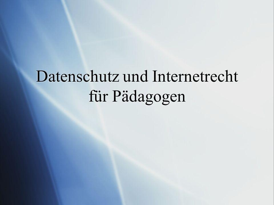 Datenschutz und Internetrecht für Pädagogen