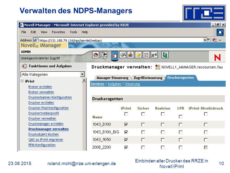 Einbinden aller Drucker des RRZE in Novell IPrint 23.06.2015roland.mohl@rrze.uni-erlangen.de10 Verwalten des NDPS-Managers