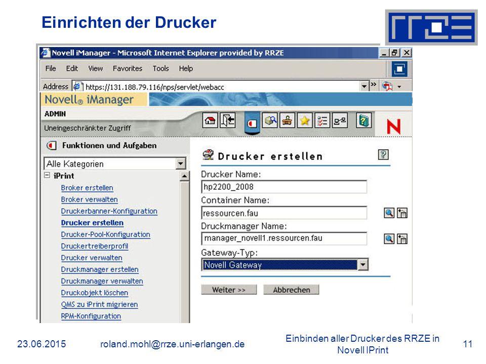 Einbinden aller Drucker des RRZE in Novell IPrint 23.06.2015roland.mohl@rrze.uni-erlangen.de11 Einrichten der Drucker
