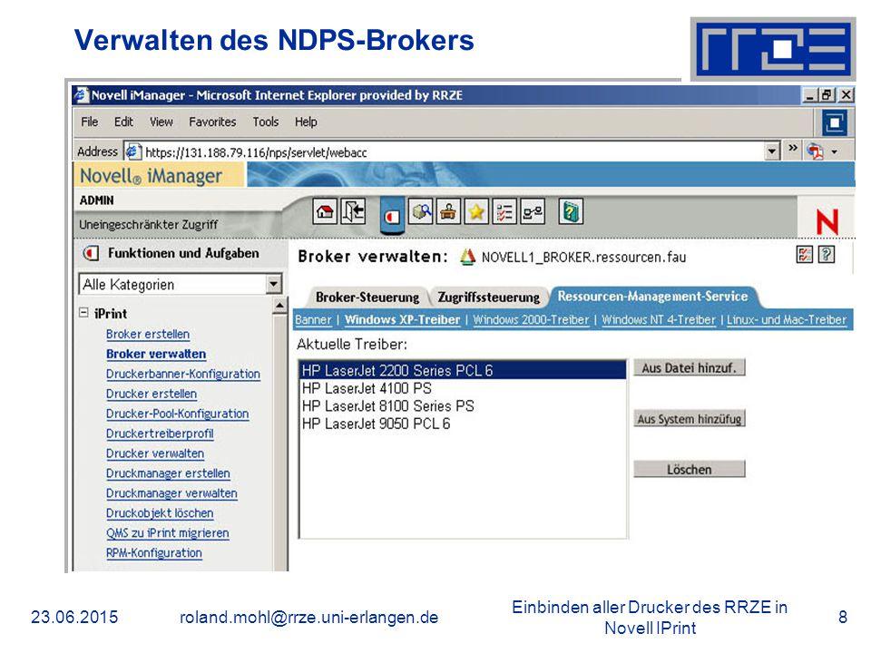 Einbinden aller Drucker des RRZE in Novell IPrint 23.06.2015roland.mohl@rrze.uni-erlangen.de9 Einrichten der Dienste – NDPS-Managers
