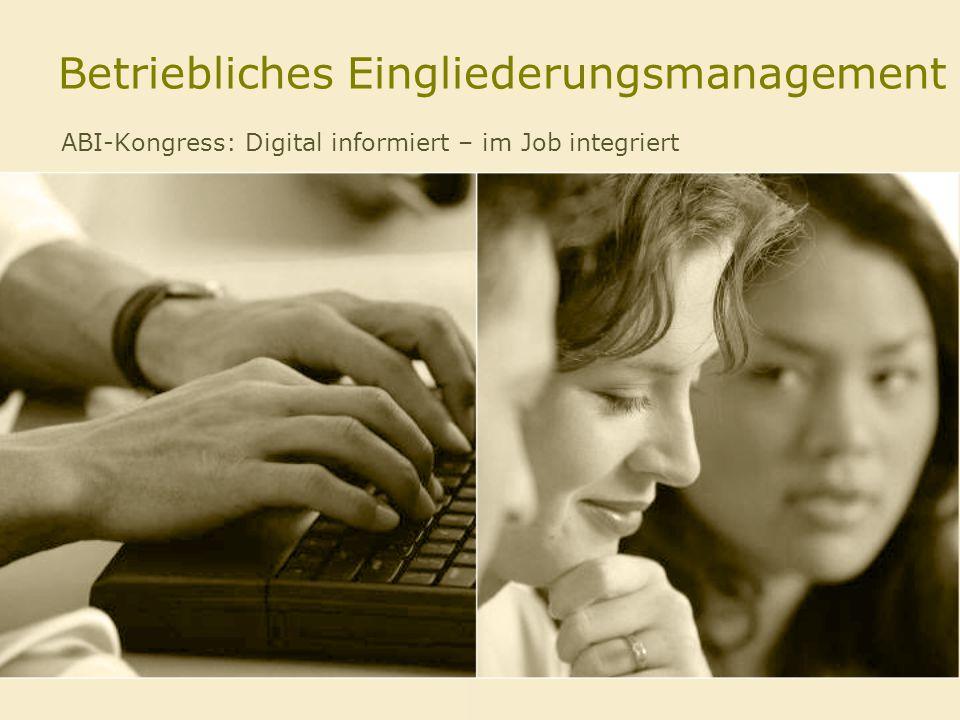 Betriebliches Eingliederungsmanagement ABI-Kongress: Digital informiert – im Job integriert