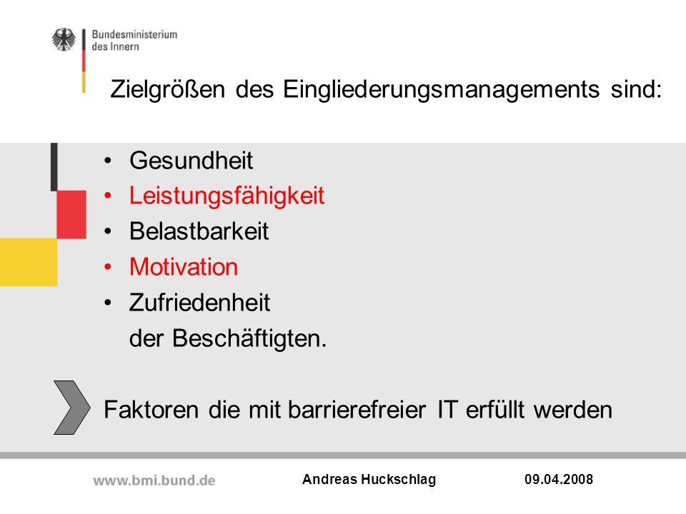 09.04.2008 Andreas Huckschlag Zielgrößen des Eingliederungsmanagements sind: Gesundheit Leistungsfähigkeit Belastbarkeit Motivation Zufriedenheit der