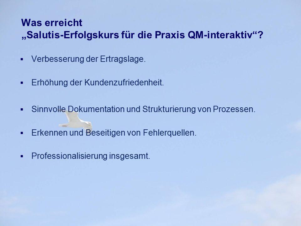 """Was erreicht """"Salutis-Erfolgskurs für die Praxis QM-interaktiv""""?  Verbesserung der Ertragslage.  Erhöhung der Kundenzufriedenheit.  Sinnvolle Dokum"""
