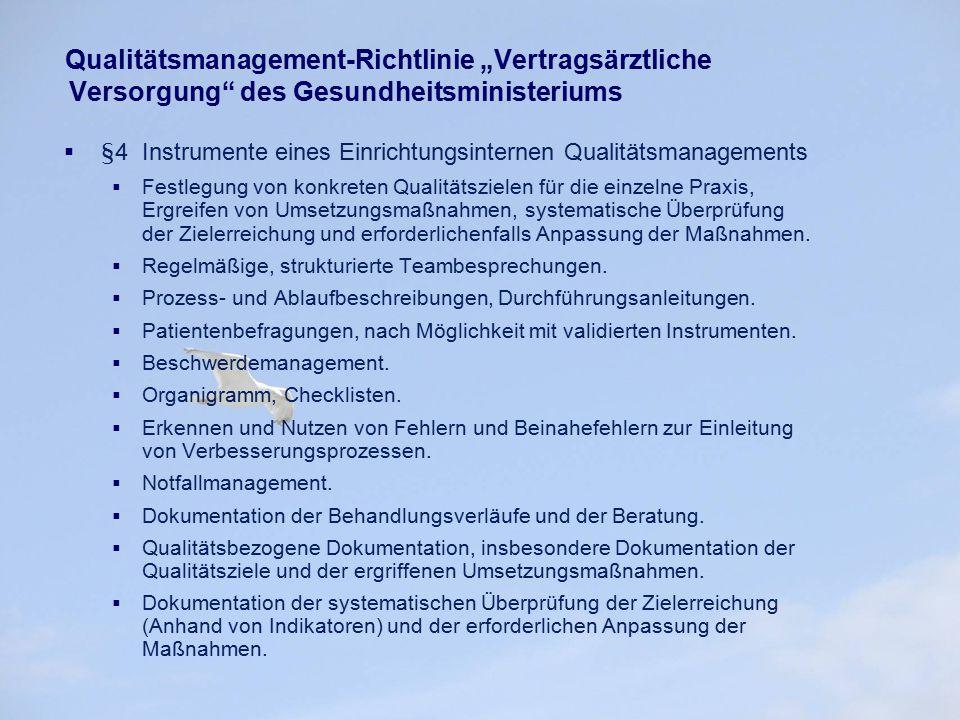 """Qualitätsmanagement-Richtlinie """"Vertragsärztliche Versorgung"""" des Gesundheitsministeriums  §4 Instrumente eines Einrichtungsinternen Qualitätsmanagem"""