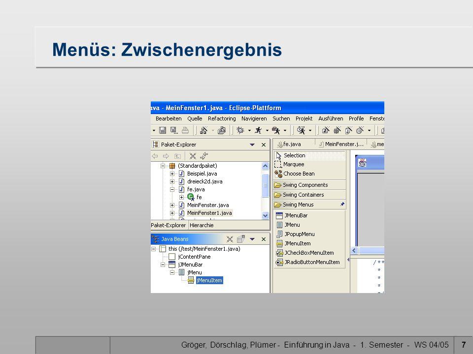 Gröger, Dörschlag, Plümer - Einführung in Java - 1. Semester - WS 04/057 Menüs: Zwischenergebnis