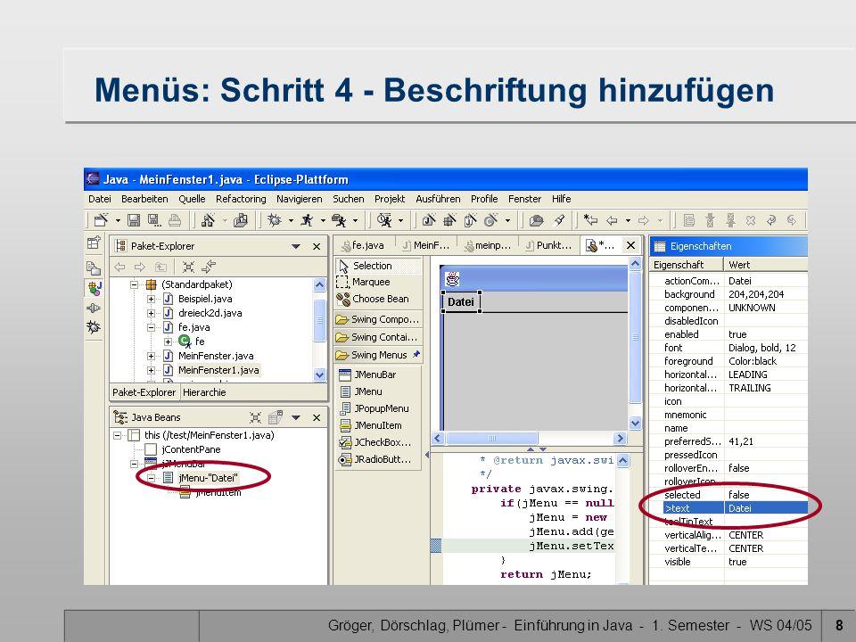 Gröger, Dörschlag, Plümer - Einführung in Java - 1. Semester - WS 04/058 Menüs: Schritt 4 - Beschriftung hinzufügen