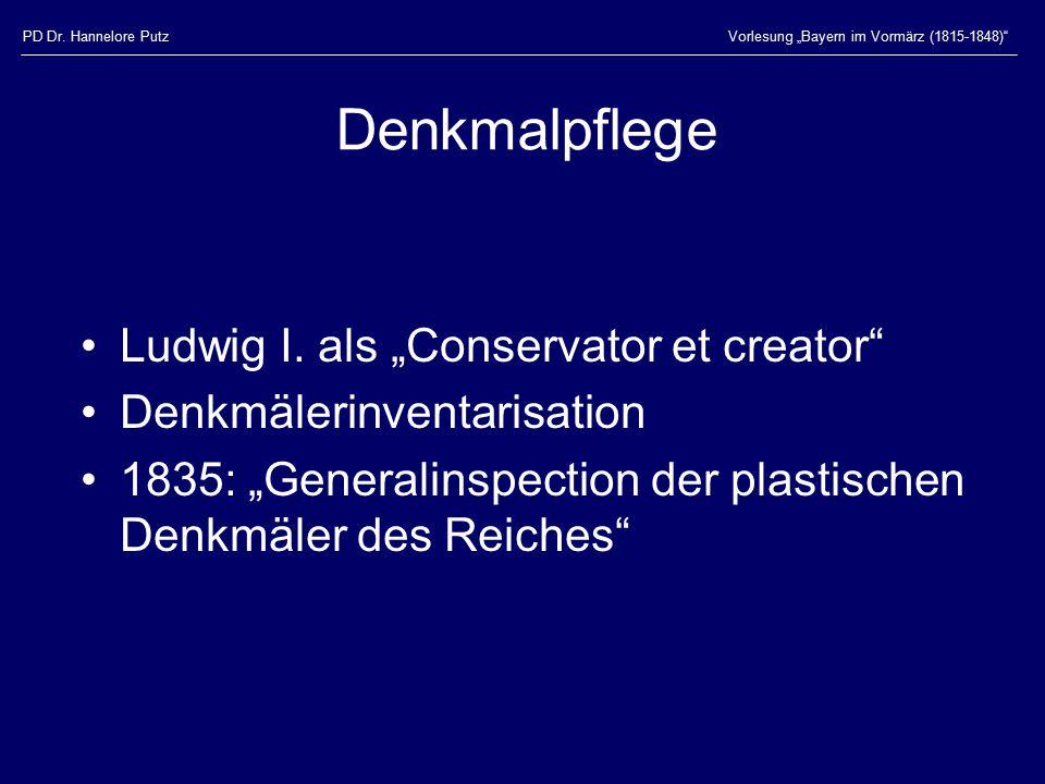 """PD Dr.Hannelore PutzVorlesung """"Bayern im Vormärz (1815-1848) Denkmalpflege Ludwig I."""