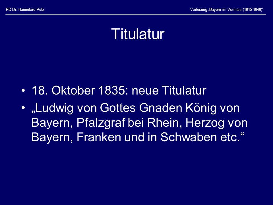 """PD Dr. Hannelore PutzVorlesung """"Bayern im Vormärz (1815-1848) Titulatur 18."""