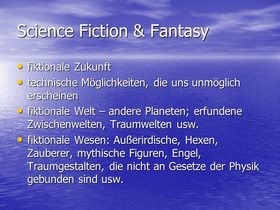 Science Fiction & Fantasy fiktionale Zukunft fiktionale Zukunft technische Möglichkeiten, die uns unmöglich erscheinen technische Möglichkeiten, die uns unmöglich erscheinen fiktionale Welt – andere Planeten; erfundene Zwischenwelten, Traumwelten usw.