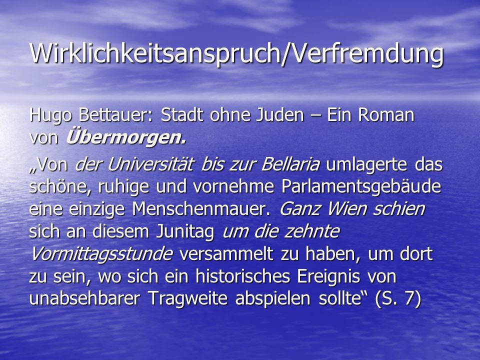 """Wirklichkeitsanspruch/Verfremdung Hugo Bettauer: Stadt ohne Juden – Ein Roman von Übermorgen. """"Von der Universität bis zur Bellaria umlagerte das schö"""