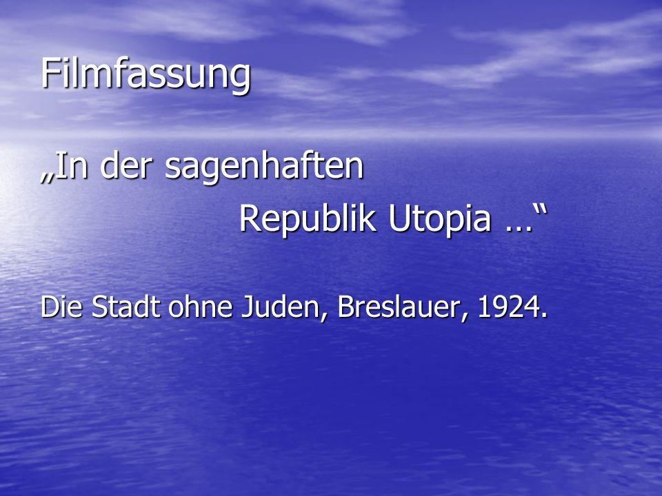 """Filmfassung """"In der sagenhaften Republik Utopia … Die Stadt ohne Juden, Breslauer, 1924."""