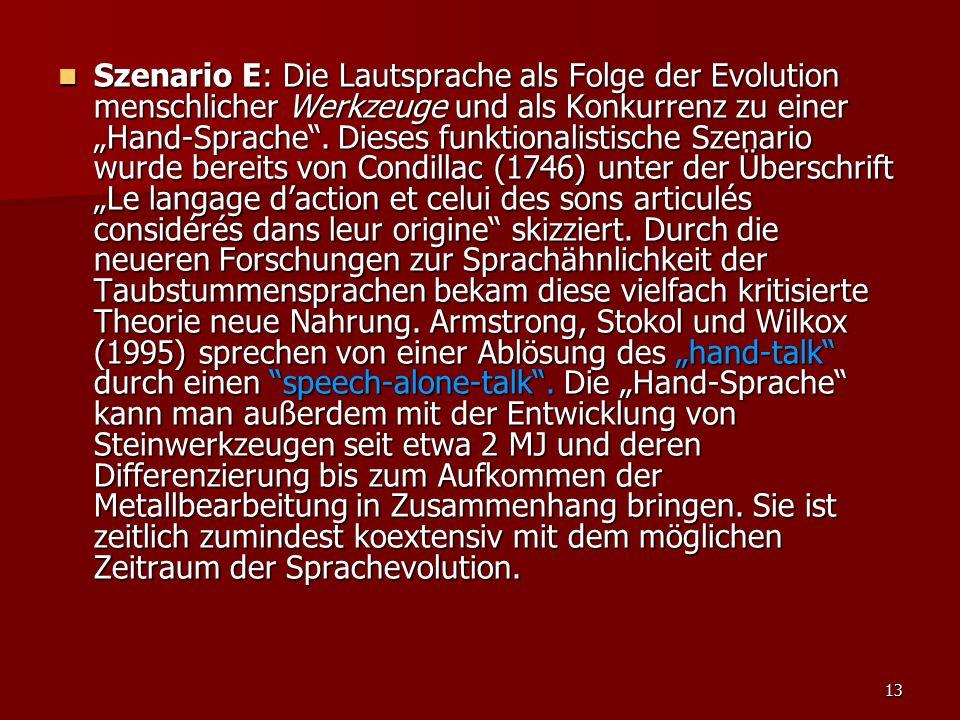 """13 Szenario E: Die Lautsprache als Folge der Evolution menschlicher Werkzeuge und als Konkurrenz zu einer """"Hand-Sprache"""". Dieses funktionalistische Sz"""