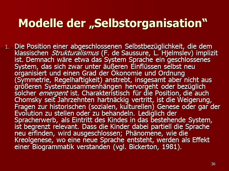 """36 Modelle der """"Selbstorganisation"""" 1. Die Position einer abgeschlossenen Selbstbezüglichkeit, die dem klassischen Strukturalismus (F. de Saussure, L."""
