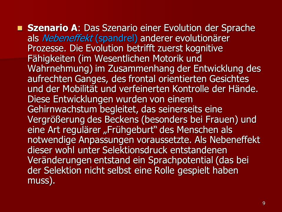 9 Szenario A: Das Szenario einer Evolution der Sprache als Nebeneffekt (spandrel) anderer evolutionärer Prozesse. Die Evolution betrifft zuerst kognit