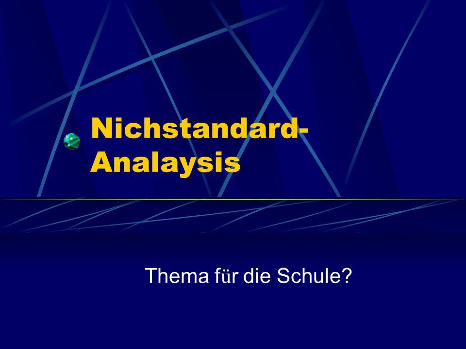 Nichstandard- Analaysis Thema f ü r die Schule