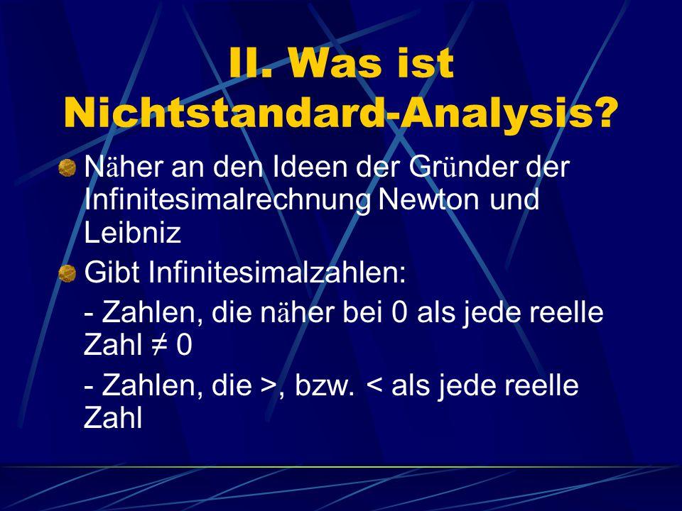 II. Was ist Nichtstandard-Analysis.