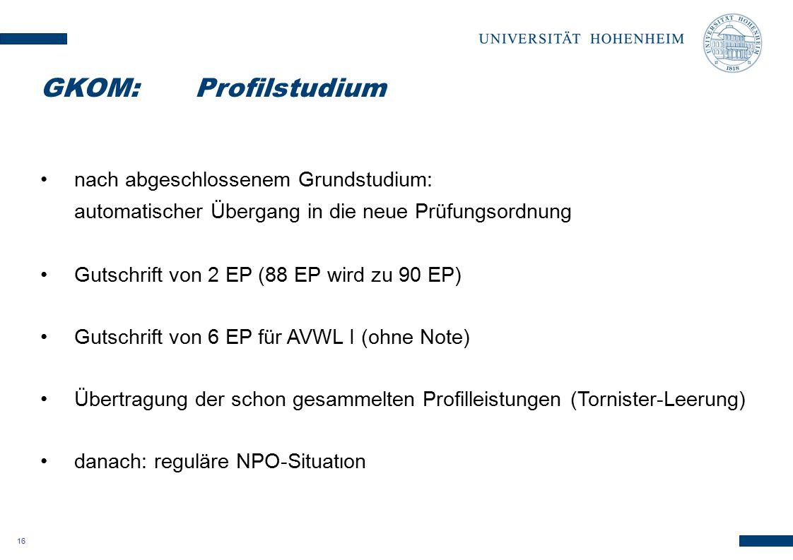16 nach abgeschlossenem Grundstudium: automatischer Übergang in die neue Prüfungsordnung Gutschrift von 2 EP (88 EP wird zu 90 EP) Gutschrift von 6 EP