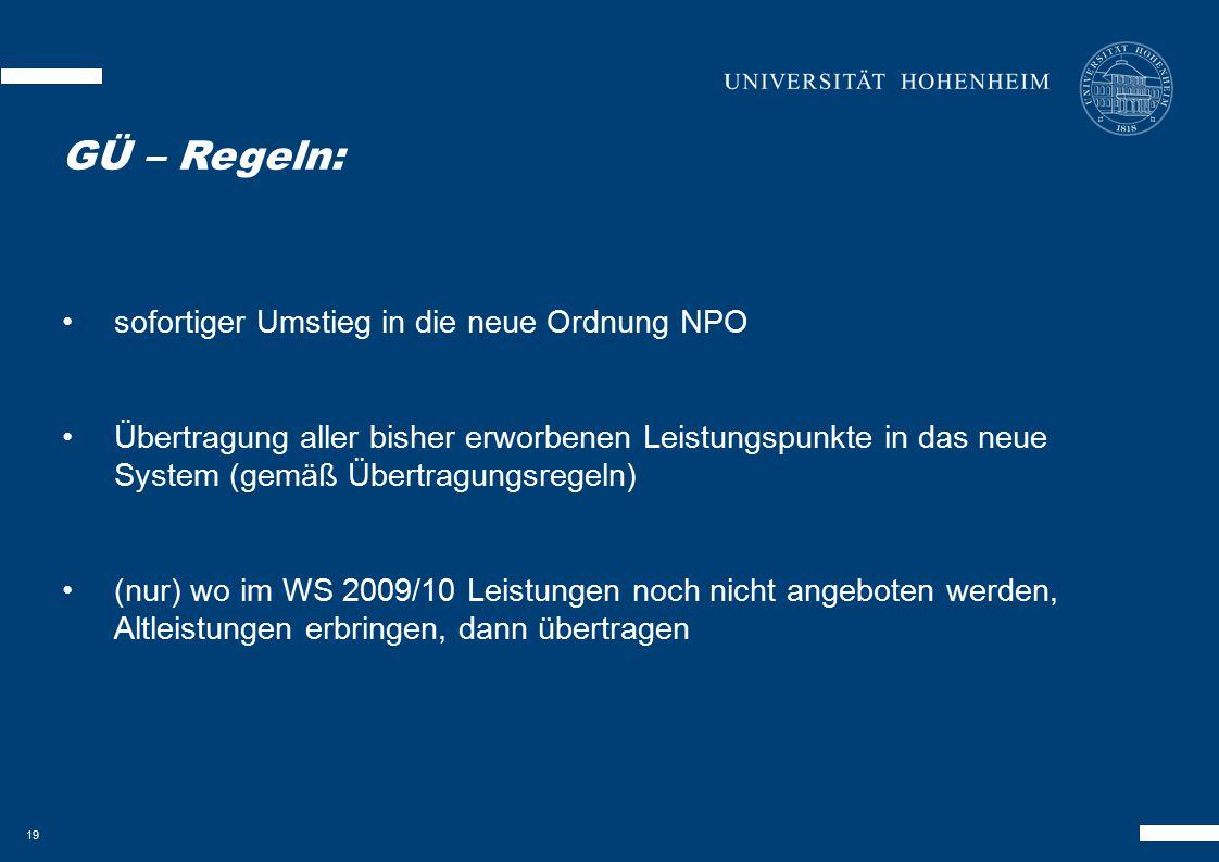 19 sofortiger Umstieg in die neue Ordnung NPO Übertragung aller bisher erworbenen Leistungspunkte in das neue System (gemäß Übertragungsregeln) (nur)