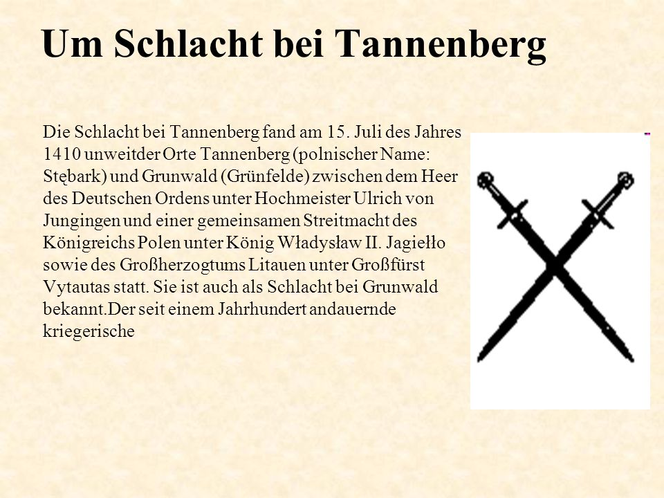 Um Schlacht bei Tannenberg Die Schlacht bei Tannenberg fand am 15.