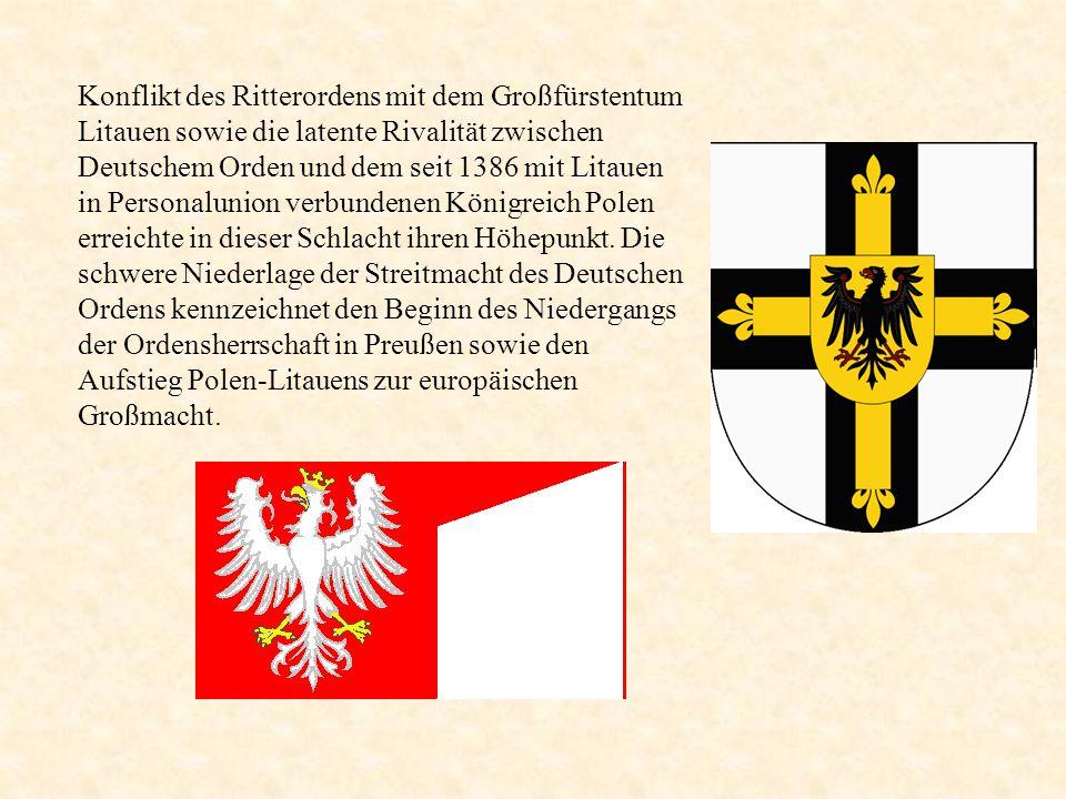 Konflikt des Ritterordens mit dem Großfürstentum Litauen sowie die latente Rivalität zwischen Deutschem Orden und dem seit 1386 mit Litauen in Personalunion verbundenen Königreich Polen erreichte in dieser Schlacht ihren Höhepunkt.