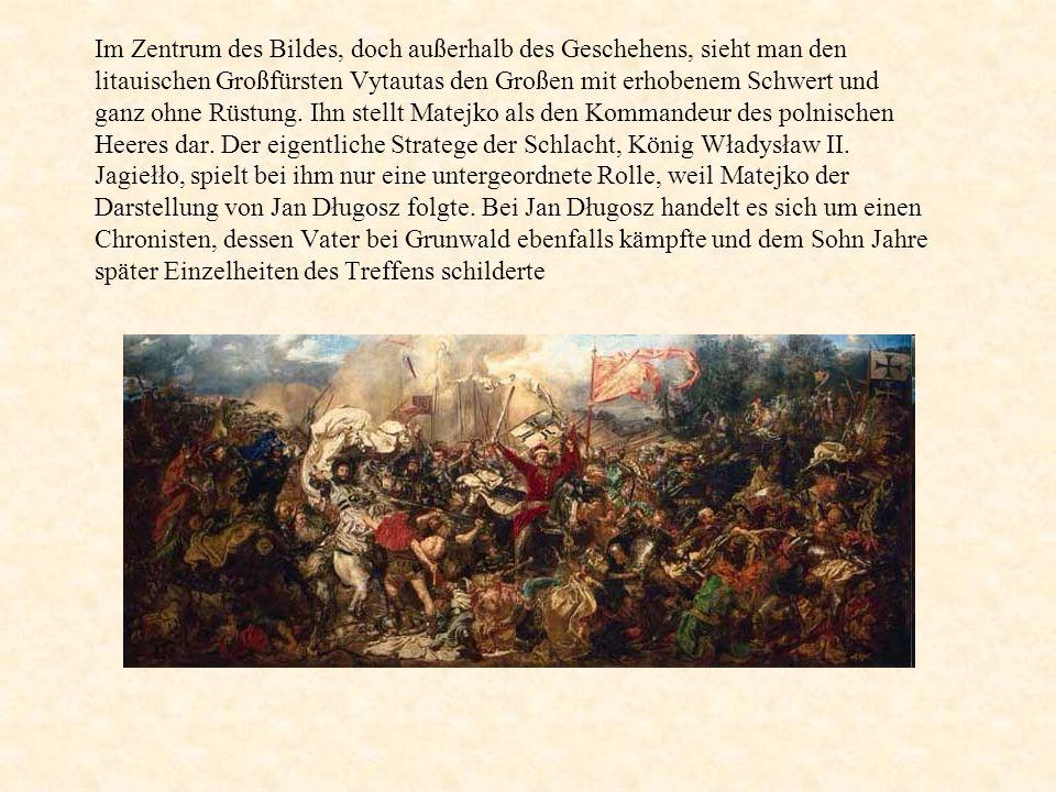 Im Zentrum des Bildes, doch außerhalb des Geschehens, sieht man den litauischen Großfürsten Vytautas den Großen mit erhobenem Schwert und ganz ohne Rüstung.