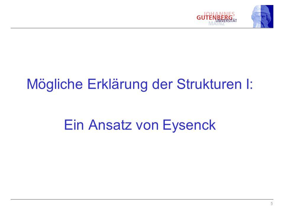 5 Mögliche Erklärung der Strukturen I: Ein Ansatz von Eysenck