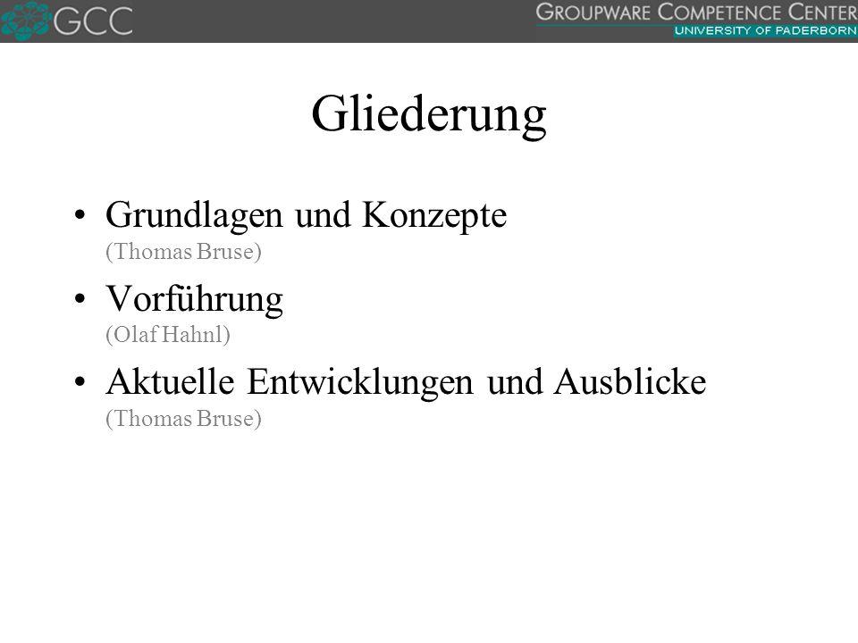 Gliederung Grundlagen und Konzepte (Thomas Bruse) Vorführung (Olaf Hahnl) Aktuelle Entwicklungen und Ausblicke (Thomas Bruse)