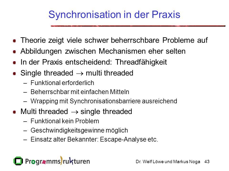 Dr. Welf Löwe und Markus Noga43 Synchronisation in der Praxis Theorie zeigt viele schwer beherrschbare Probleme auf Abbildungen zwischen Mechanismen e