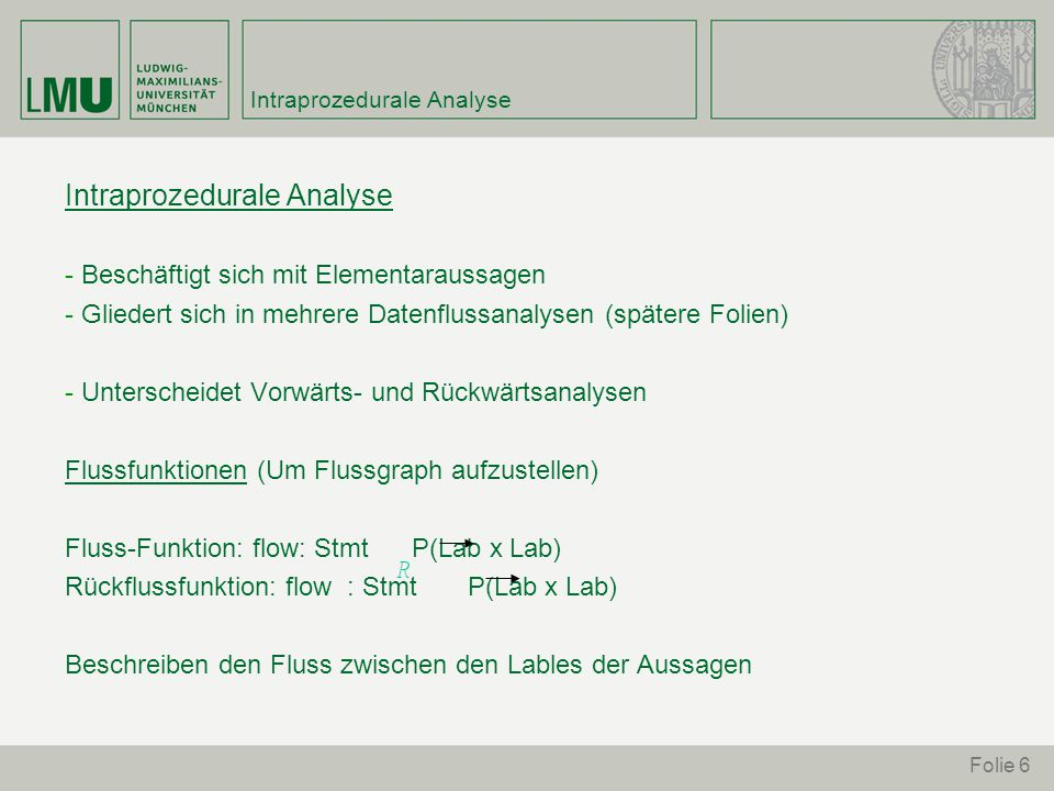Folie 7 Intraprozedurale Analyse - Flussfunktion Wie sieht der Flussgraph von folgendem Code aus .