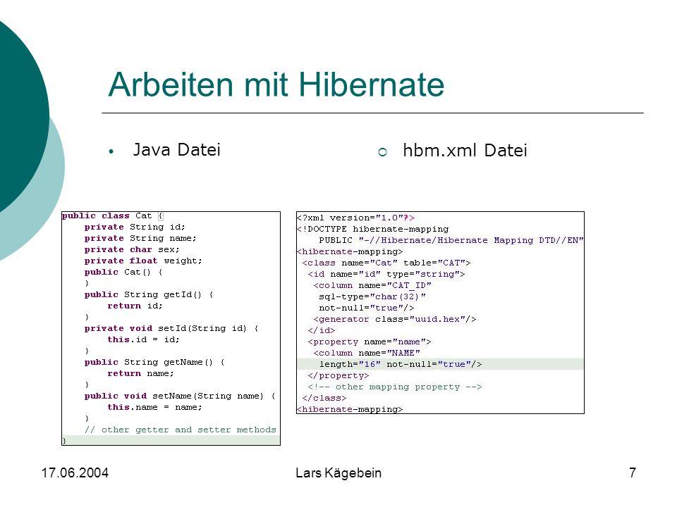 17.06.2004Lars Kägebein7 Arbeiten mit Hibernate Java Datei  hbm.xml Datei