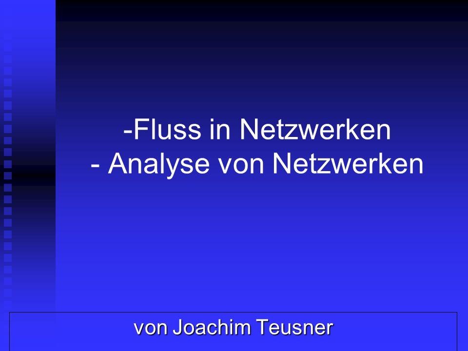 -Fluss in Netzwerken - Analyse von Netzwerken von Joachim Teusner