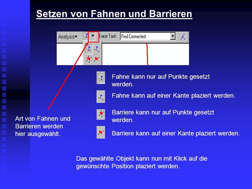 Setzen von Fahnen und Barrieren Art von Fahnen und Barrieren werden hier ausgewählt. Fahne kann nur auf Punkte gesetzt werden. Fahne kann auf einer Ka
