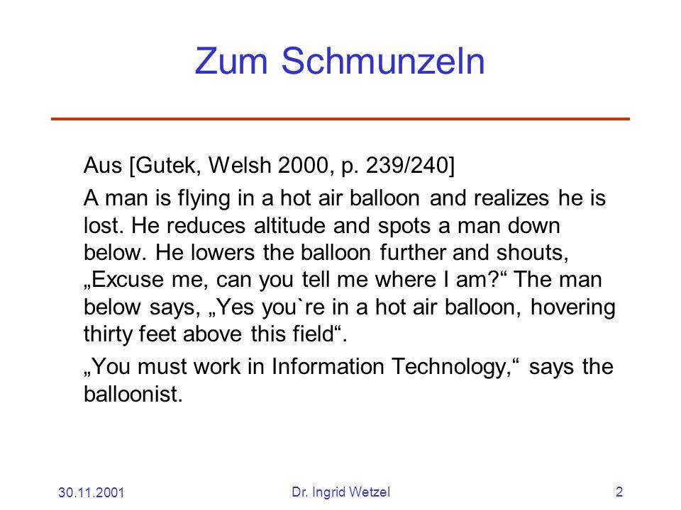 30.11.2001Dr. Ingrid Wetzel2 Zum Schmunzeln Aus [Gutek, Welsh 2000, p.