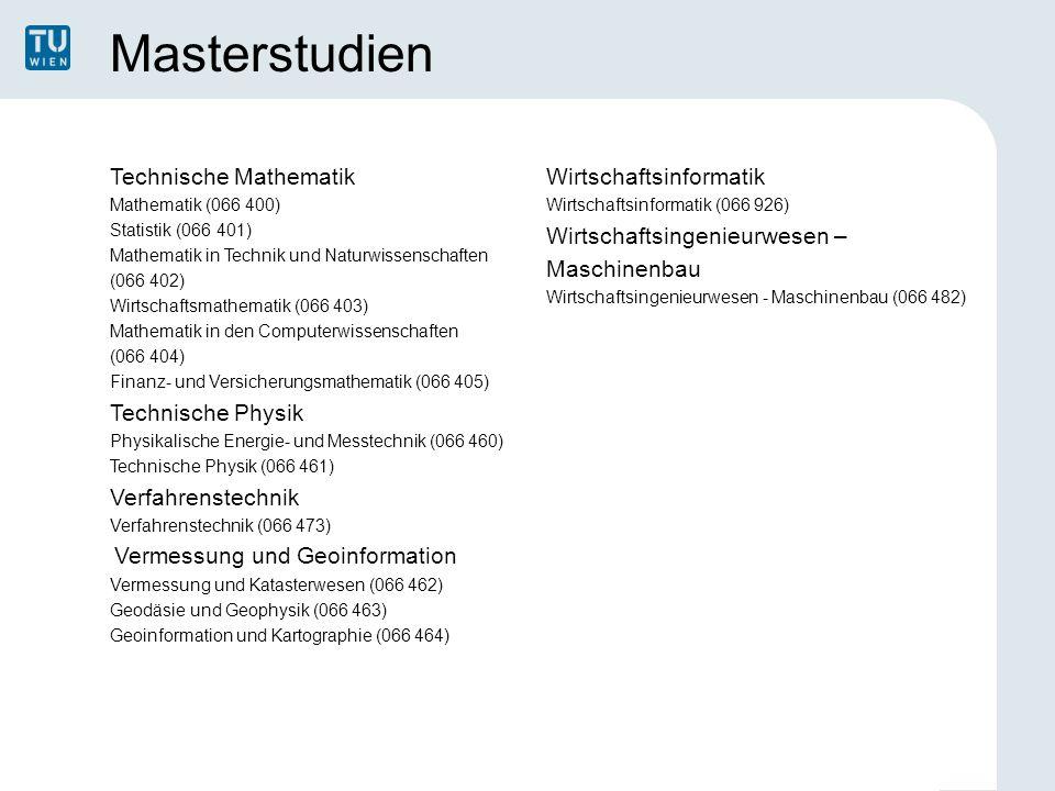 Masterstudien Technische Mathematik Mathematik (066 400) Statistik (066 401) Mathematik in Technik und Naturwissenschaften (066 402) Wirtschaftsmathem