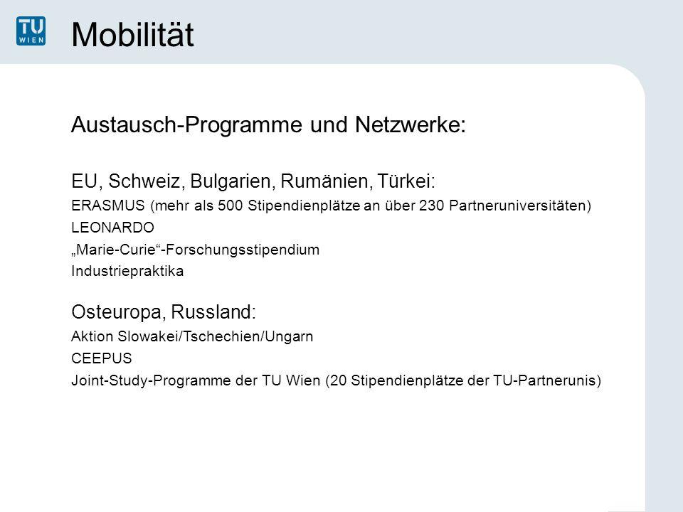 Mobilität Austausch-Programme und Netzwerke: EU, Schweiz, Bulgarien, Rumänien, Türkei: ERASMUS (mehr als 500 Stipendienplätze an über 230 Partnerunive