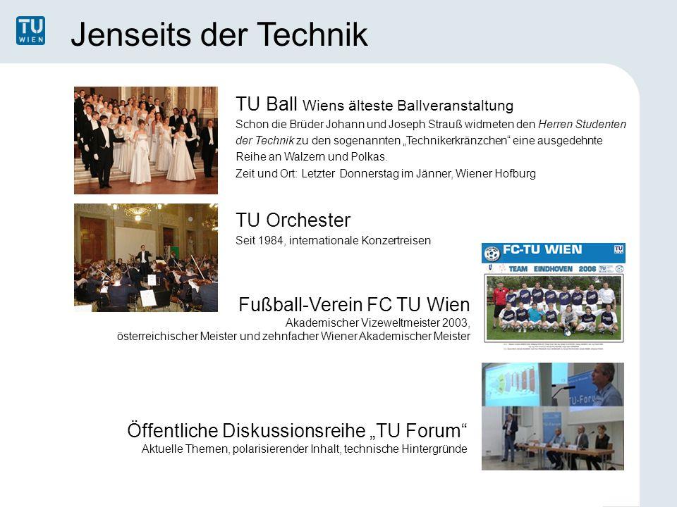 Jenseits der Technik TU Orchester Seit 1984, internationale Konzertreisen TU Ball Wiens älteste Ballveranstaltung Schon die Brüder Johann und Joseph S